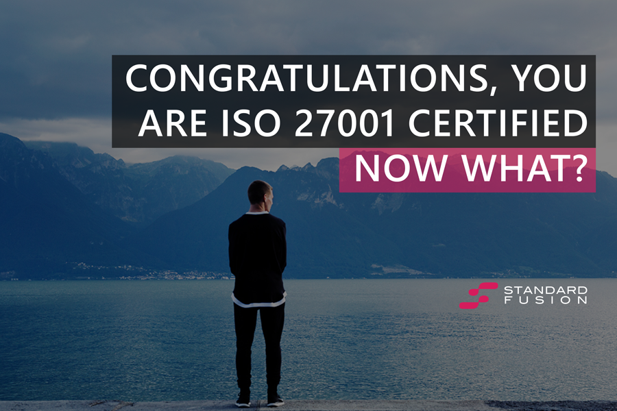 Congratulations, you are ISO 27001 certified. Now what?