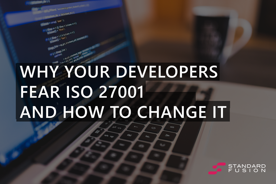 Why your developers fear ISO 27001 and how to change it