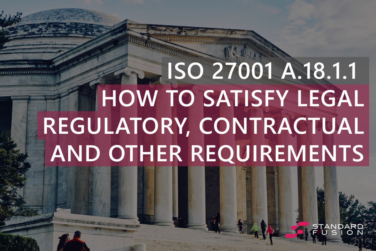 ISO 27001 A.18.1.1: How to satisfy Legal, Regulatory, Contractual, and other requirements