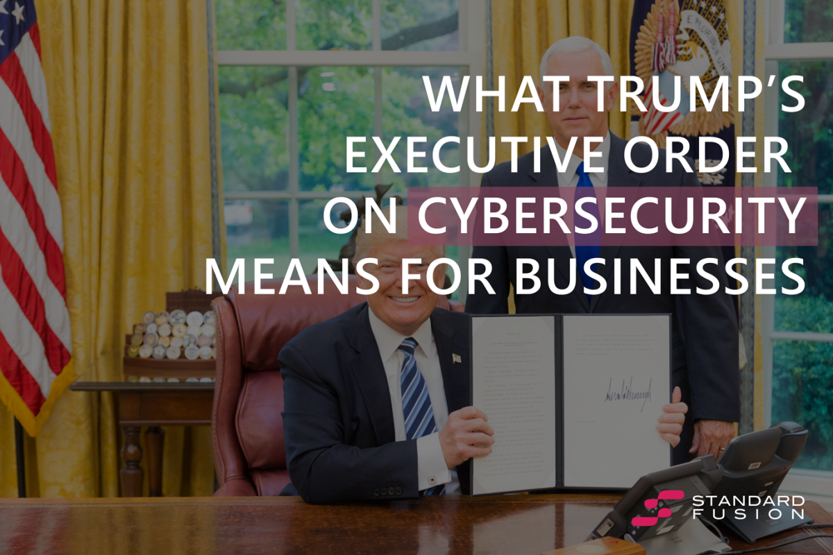 What Trump's Executive Order on Cybersecurity Means for Businesses
