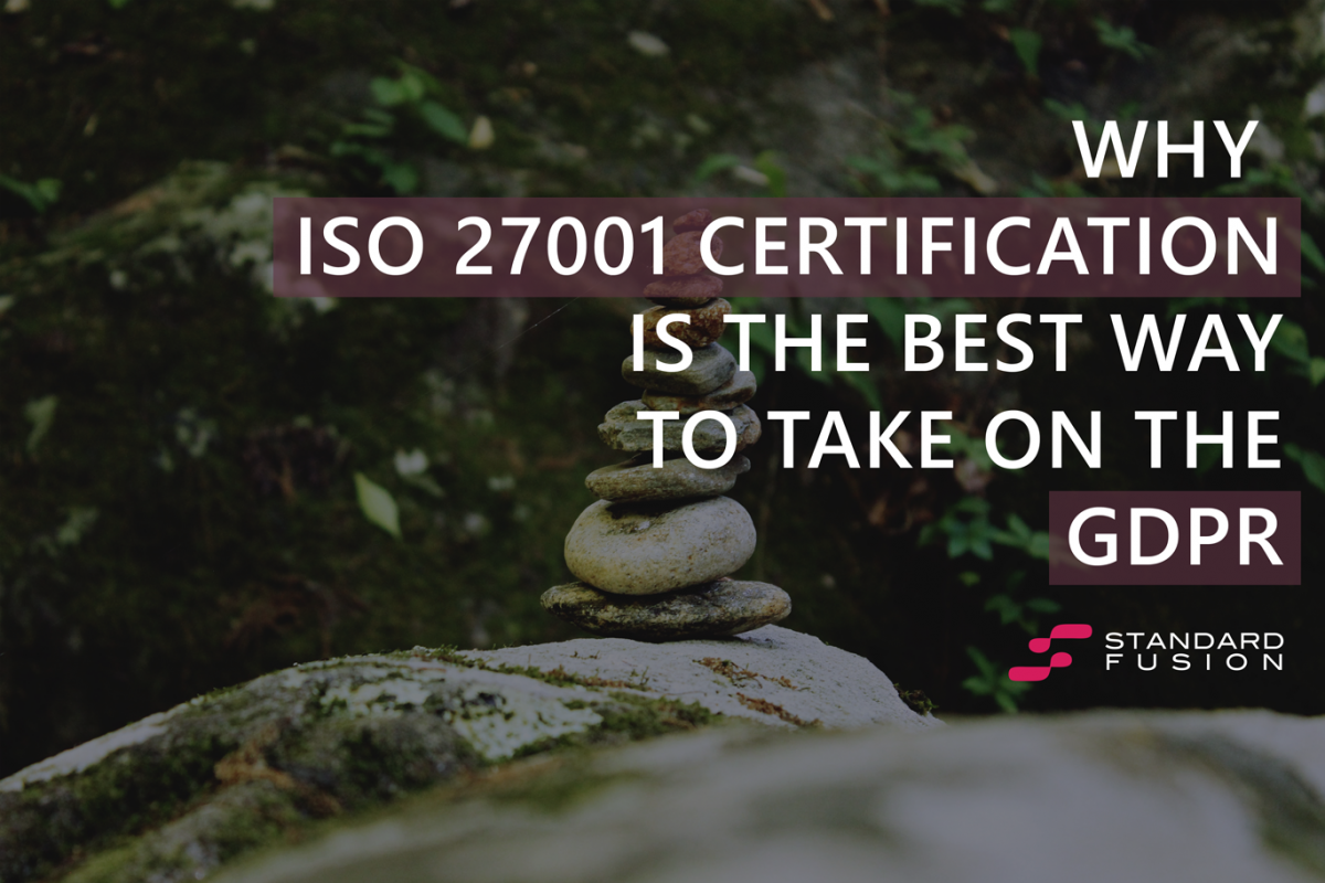 Why ISO 27001 Certification is the Best Way to Take on the GDPR