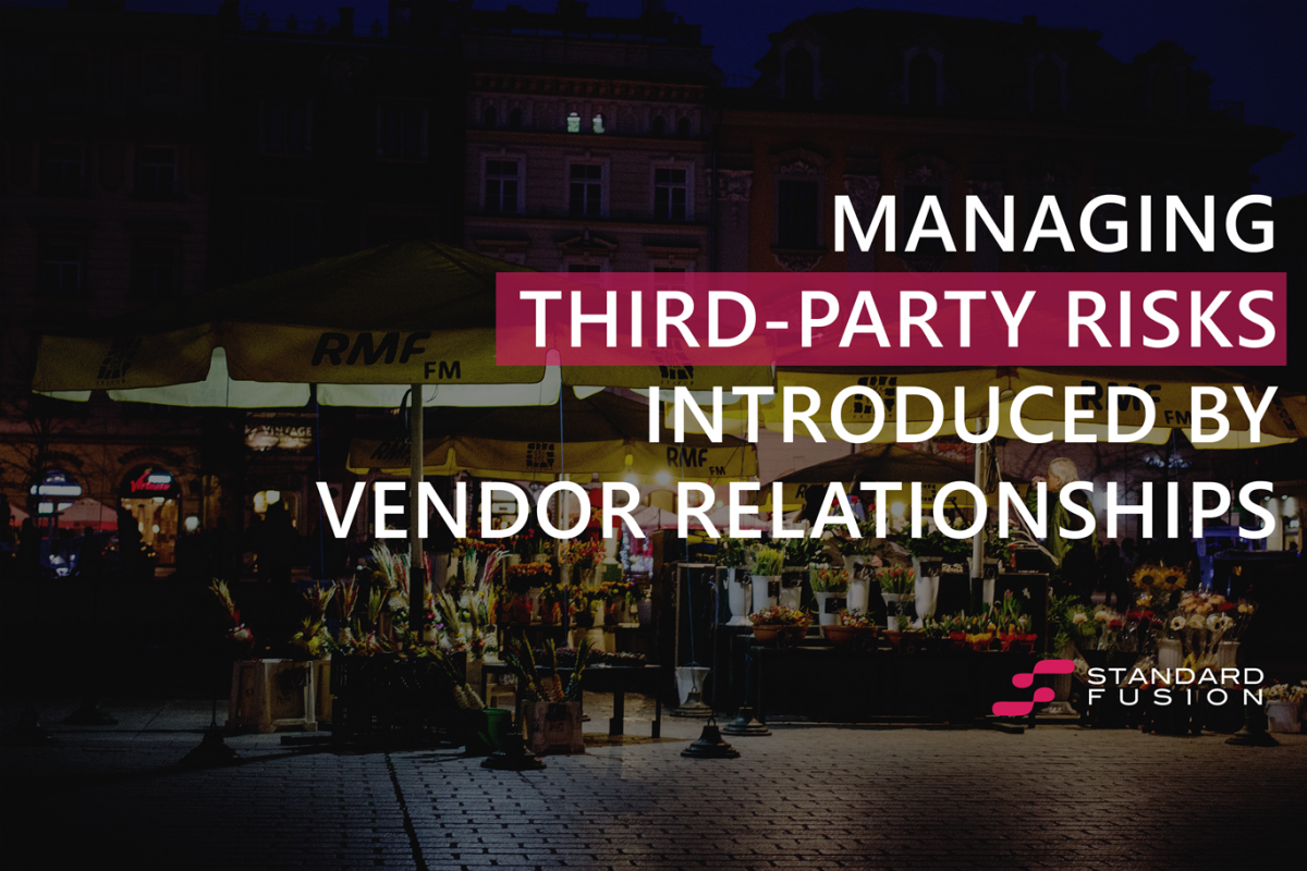 Managing Third-Party Risks Introduced by Vendor Relationships