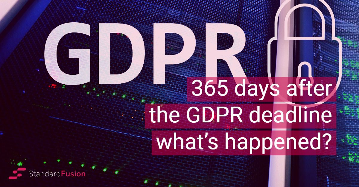 365 days after the GDPR deadline, what's happened?